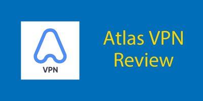 Atlas VPN Review – An Honest Report
