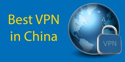 Best VPN into China: The Best VPN's To Use In China