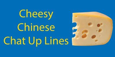 LTL's Best Cheesy Chinese Chat Up Lines!