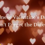 Chinese Valentine Day: Don't forget the date(s!) Thumbnail