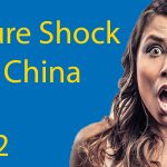 Culture Shock in China 2: Understand Chinese People with these 10 Top Culture Differences Thumbnail