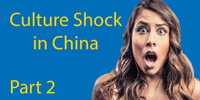 Culture Shock in China 2: Understand Chinese People with these 10 Top Culture Differences