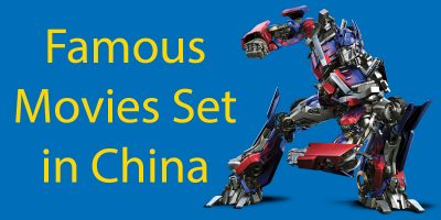 Famous Movies Set in China – Must See Movies