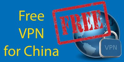 Free VPN for China: 6 of the Best VPNs for 2020