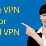 Free VPN vs Paid VPN Services - What's Best For Me? Thumbnail