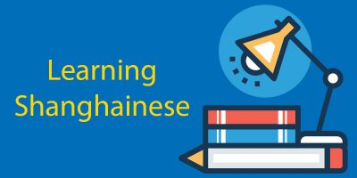 Learning Shanghainese: The Beginning
