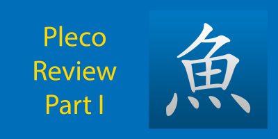 Pleco Review Part I
