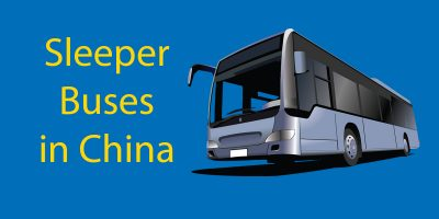 Chinese Sleeper Bus 🚐 What Do I Need To Know (in 2020-21)