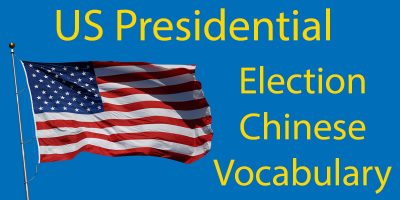 Learn How to say Election in Chinese with the US Presidential Elections
