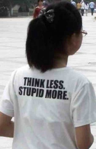 Think less, be stupid more!