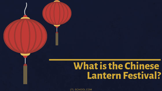 Chinese Lantern Festival - What Is It and What's The Story